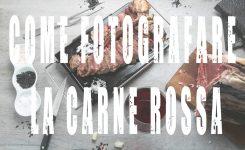 Come fotografare la carne rossa
